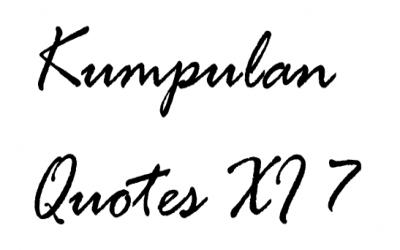 Kumpulan Quotes XI 7
